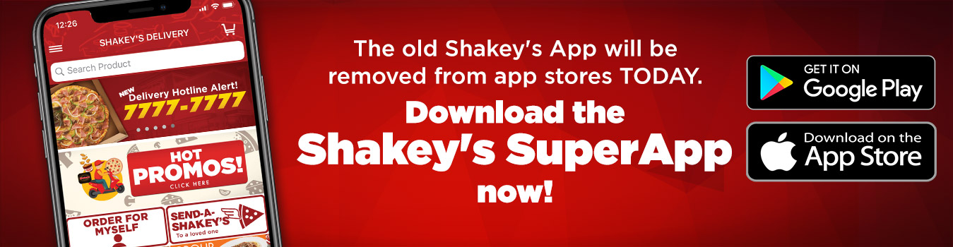 We're disabling the Old Shakey's App and it will no longer be available in the app stores starting TODAY!  Download the NEW Shakey's SuperApp now!